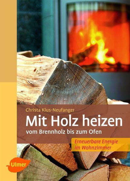 Klus-Neufanger, Mit Holz heizen, Naturbuch