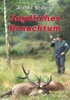 Schulte,Jagdliches,Brauchtum,Jagd,Praxis,Sinn,