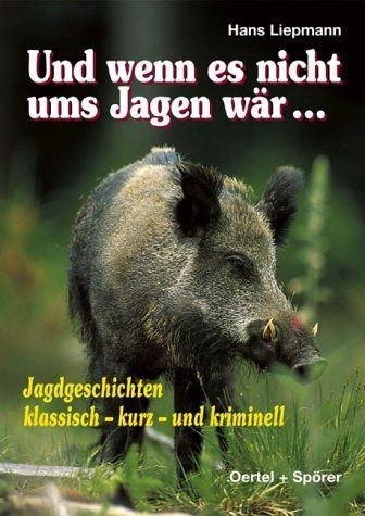 Liepmann, Jagdgeschichten