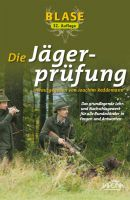 Blase, Jägerprüfung, Lehrbuch, Jägerausbildung,