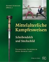 Schulze, Mittelalterliche Kampfesweisen, Fechtbuch