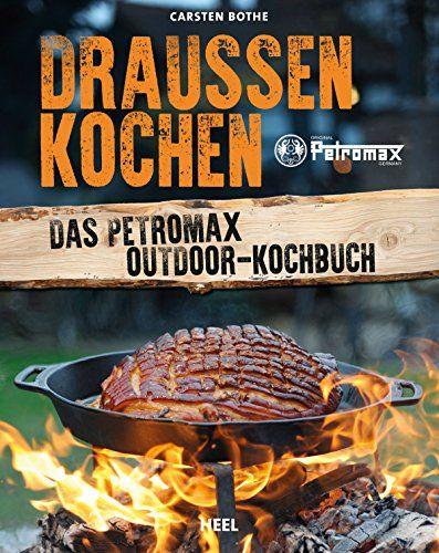 Bothe, Kochen, Wildkochbuch, Kochbuch, Petromax, Outdoorküche