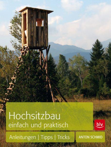 Hochsitzbau, Hochsitz, Ratgeber