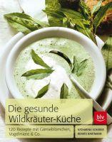 Wildkräuter, Kochbuch, Wildkräuter-Rezepte