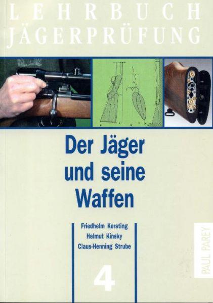 Helmut Kinsky, Der Jäger und seine Waffen, Lehrbuch, Jägerprüfung