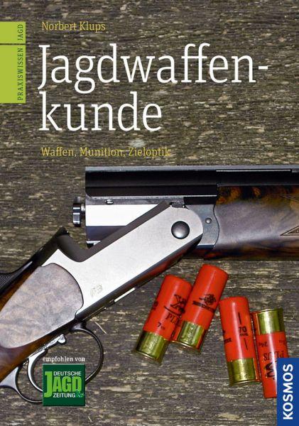 Jagdwaffenkunde, Jagdwaffen, Zieloptik, Munition