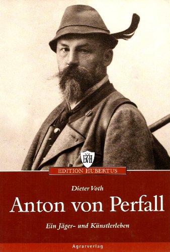 Anton von Perfall, Perfall, Voth