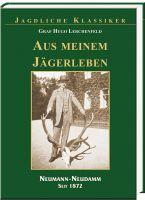 Lerchenfeld, Jagderinnerungen, Jägerleben