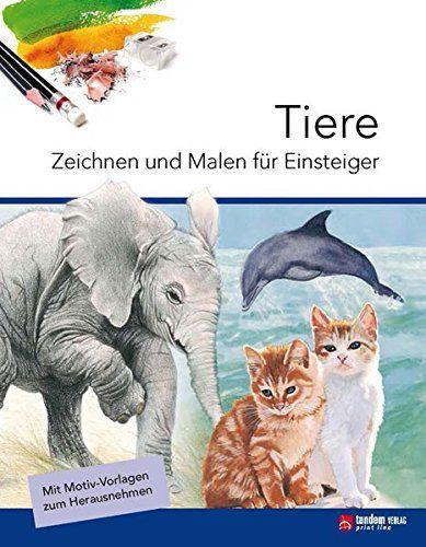 Tiere Zeichnen Und Malen Für Einsteiger Bücher Kinder Jana