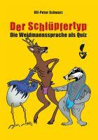 Schwarz, Der Schlüpfertyp, Jagdhumor, Jägersprache, Buch,