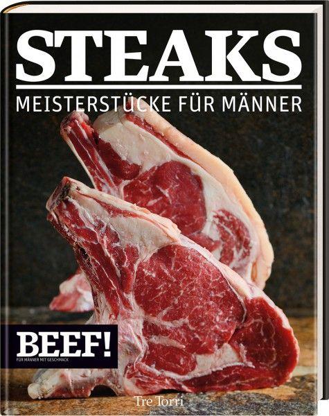 Beef, Steaks, Meisterstücke, für, Männer, Fleisch, Kochbuch,
