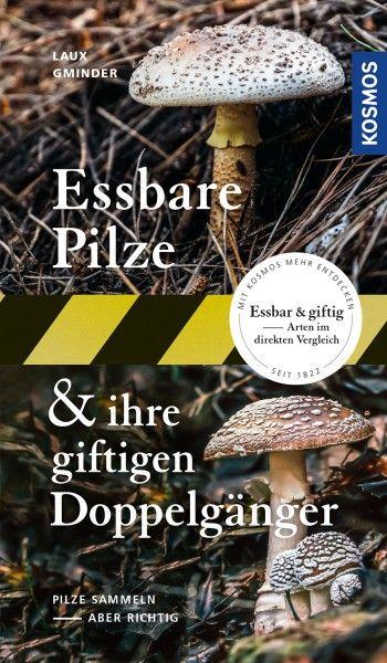 Pilze, essbare Pilze, Giftpilze, Pilzführer, Pilzbestimmung