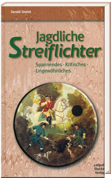 Gneist,Jagdlich,Streiflichter,Wilderei,1935,Wilderern,Scharfschützen,Strafkompanien,Steiermark,
