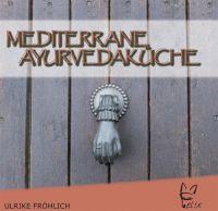 Ayurveda,mediterran,Kochbuch