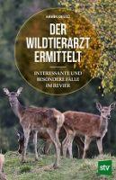 Wildtierarzt, Wildkrankheiten, Deutz