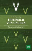 Friedrich von Gagern, Jagderzählungen