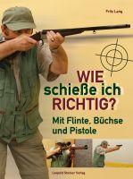 Fritz Lang, Wie schieße ich richtig?, Waffenkunde, Visier, Abzug, Faustfeuerwaffe, Anschlag, Flinte