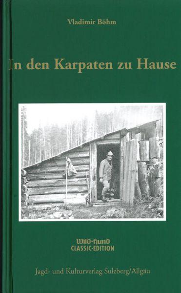 Karpaten,Haus,Böhm,Forstmann,Erfahrung,Praxis,Heger,Jäger,Jagd