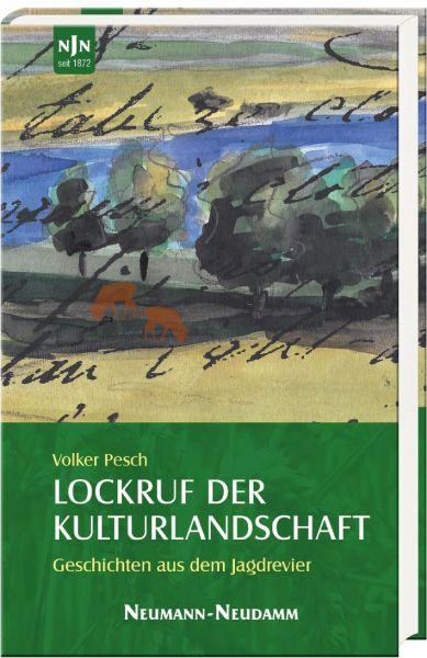 Pesch, Lockruf, Kulturlandschaft, Jagd, Jagderzählungen, Neuerscheinung