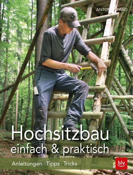 Schmid, Hochsitzbau, Hochsitz selber bauen, Hochsitz, Revier