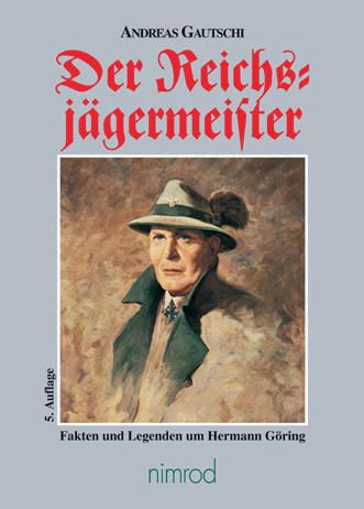 Gautschi, Reichsjägermeister, Göring