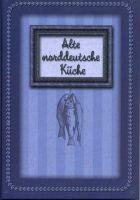 Alte norddeutsche Küche
