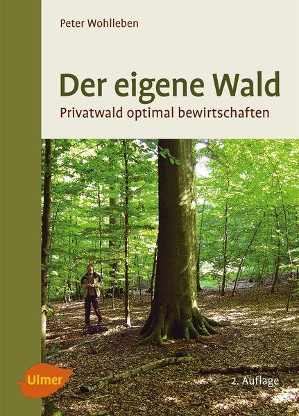 Wohlleben, Der eigene Wald, Wald, Naturbuch,