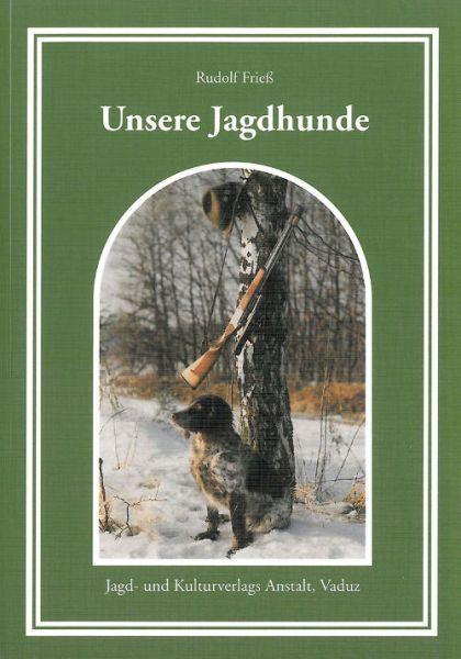 Rudolf,Frieß,Beschreibt,Jagd,Hunde,Rassen,Besondere,eigenheiten,Einsatz,Altmeister,Jäger