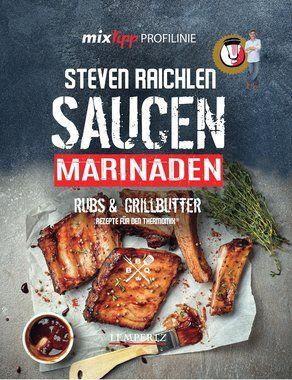 Steven Raichlen, Grillen, Marinanden, Grillbutter, Rubs, Grillbuch, Outdoorküche, grillen, BBQ