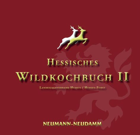 Wildkochbuch Hessen II, Wildkochbuch, Hessen, Kochbuch