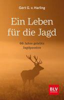Jagdgeschichten, Ein Leben für die Jagd, Jagderzählungen, Harling, Jagdbelletristik