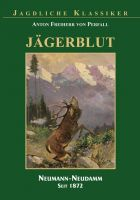 von Perfall, Jagdroman, Jagderzählung, Jagdblut