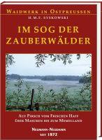 Syskowksi, Ostpreußen, Im Sog der Zauberwälder, Masuren, Memelland