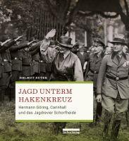 Suter, Belletristik, Neuheiten, Zeitgeschichte, Schorfheide, Göring,