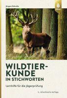 Schulte, Wildtierkunde in Stichworten, Lernhilfe Jägerprüfung