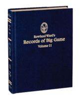 Rowland,Ward,Records,of,Big,Game,Volume,2